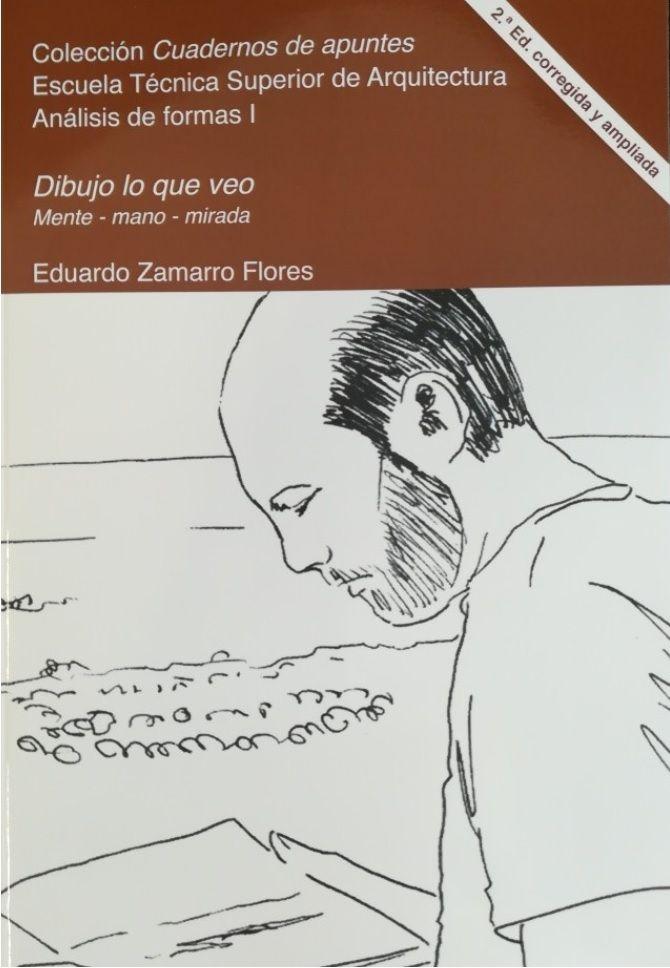 Dibujo Lo Que Veo Mente Mano Mirada Analisis De La Forma Y El Espacio 2 ª Edicion Corregida Y Ampliada Editorial Ufv